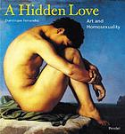 A hidden love : art and homosexuality