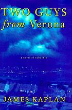 Two guys from Verona : a novel of suburbia