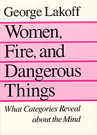 Women, fire, and dangerous things : what categories reveal about the mind