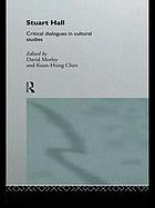 Stuart Hall : critical dialogues in cultural studies