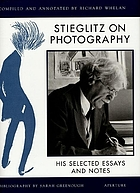 Stieglitz on photography : his selected essays and notes