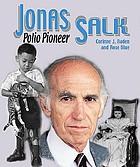 Jonas Salk : polio pioneer
