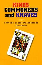 Kings, commoners and knaves : further chess explorations
