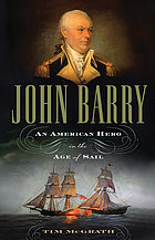 John Barry : an American hero in the Age of Sail