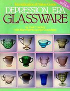 An identification & value guide to depression era glassware