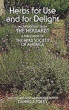 Herbs for use and for delight : an anthology from the Herbarist, a publication of the Herb Society of America