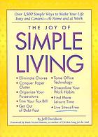 The joy of simple living : over 1,500 simple ways to make your life easy and content--at home and at work