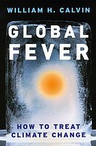 Global fever : how to treat climate change
