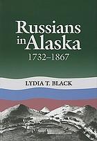 Russians in Alaska : 1732-1867