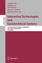 Interactive Technologies and Sociotechnical Systems 12th International Conference, VSMM 2006, Xi'an, China, October 18-20, 2006, Proceedings