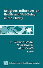 Religious influences on health and well-being in the elderly