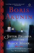 Sister Pelagia and the black monk : a novel