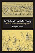 Architexts of memory : literature, science, and autobiography