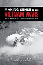 Making sense of the Vietnam wars local, national, and transnational perspectives