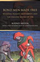 Bond men made free; medieval peasant movements and the English rising of 1381