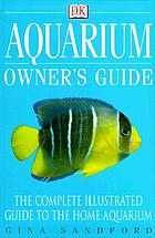 Aquarium : owner's guide
