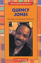 Quincy Jones : musician, composer, producer