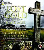 Lost gold of the Dark Ages : war, treasure, and the mystery of the Saxons