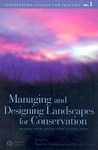 Managing and designing landscapes for conservation : moving from perspectives to principles