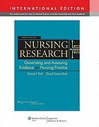 Nursing research : generating and assessing evidence for nursing practice