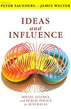 Ideas and influence : social science and public policy in Australia