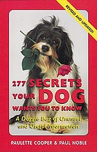 277 secrets your dog wants to know : a doggie of unusual and useful information