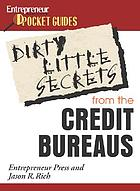 Dirty little secrets : what the credit bureaus won't tell you