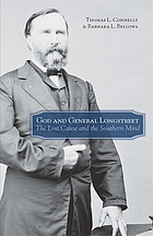 God and General Longstreet the Lost Cause and the Southern Mind