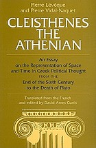 Cleisthenes the Athenian : an essay on the representation of space and time in Greek political thought from the end of the sixth century to the death of Plato