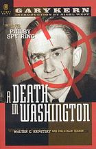 A death in Washington : Walter G. Krivitsky and the Stalin terror
