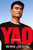 Yao : a life in two worlds