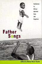 Father songs : testimonies by African-American sons and daughters