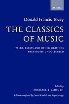 The classics of music : talks, essays, and other writings previously uncollected