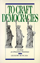 To craft democracies : an essay on democratic transitions