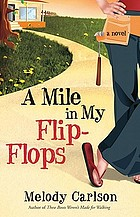 A mile in my flip-flops : a novel