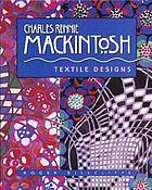 Charles Rennie Mackintosh : textile designs
