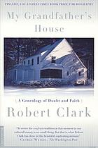 My grandfather's house a genealogy of doubt and faith