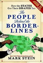 How the states got their shapes too : the people behind the borderlines