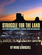 Struggle for the land : Native North American resistance to genocide, ecocide, and colonization