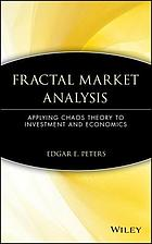 Fractal market analysis : applying chaos theory to investment and economics