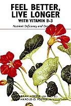 Feel better, live longer with vitamin B-3 : nutrient deficiency and dependency