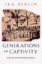 Generations of captivity : a history of African-American slaves
