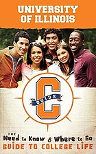 University of Illinois CGuide : the need to know and where to go guide to college life
