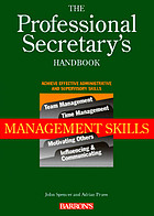 The professional secretary's handbook. Management skills