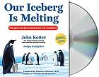 Our iceberg is melting : [changing and succeeding under any conditions]