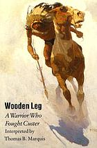 Wooden Leg, a warrior who fought Custer
