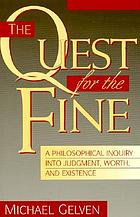 The quest for the fine : a philosophical inquiry into judgment, worth, and existence