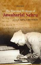 The essential writings of Jawaharlal Nehru