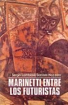 Marinetti entre los futuristas