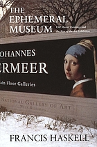The ephemeral museum : old master paintings and the rise of the art exhibition